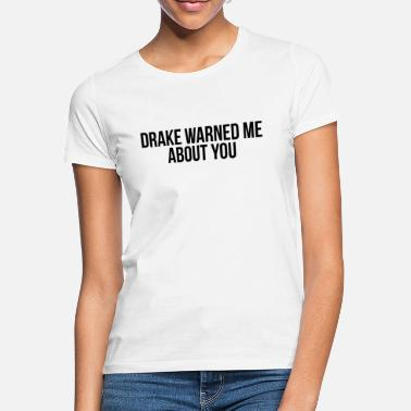 About  warned me about you - Women's T-Shirt