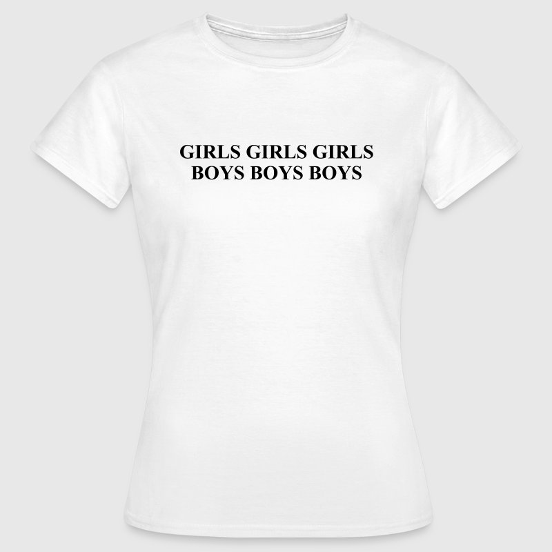 Girls girls girls boys boys boys - Women's T-Shirt