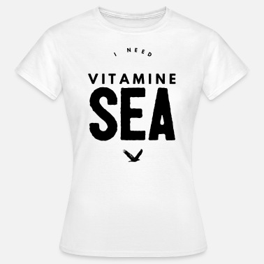 Vitamin I NEED VITAMINE SEA - Women's T-Shirt