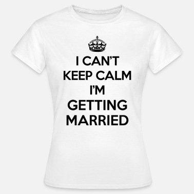 Keep Calm Keep Calm Married  - Vrouwen T-shirt