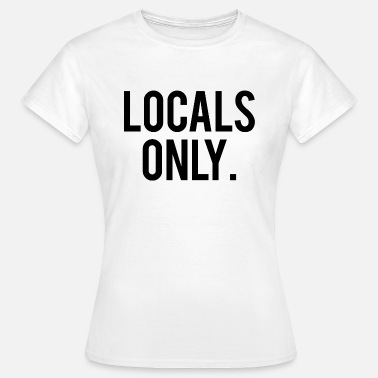 Local Locaux locaux de devis uniquement - T-shirt Femme