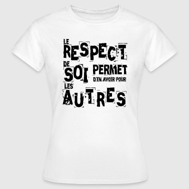 Self-design Design RESPECT FOR SELF, RESPECT FOR OTHERS - Women's T-Shirt
