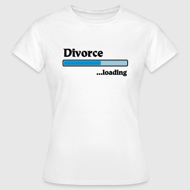 Divorce loading - Vrouwen T-shirt