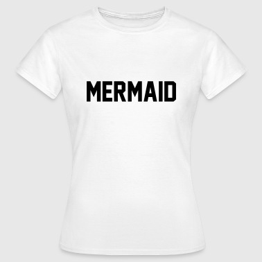 Mermaid - T-skjorte for kvinner