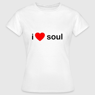 I Love Soul DJ - Women's T-Shirt