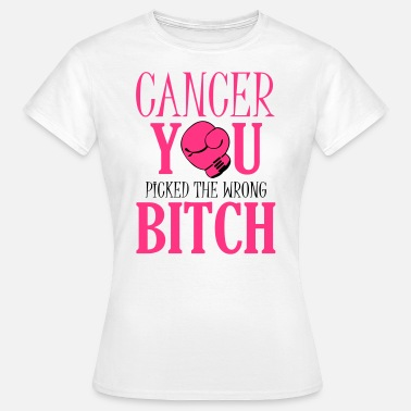 Pink Ribbon Cancer - you picked the wrong - Vrouwen T-shirt