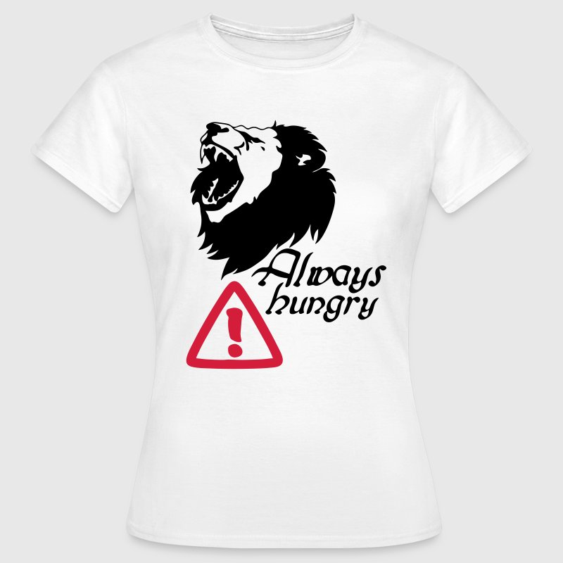 Always Hungry - Women's T-Shirt