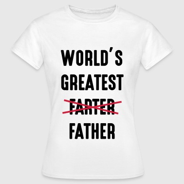 Worlds World's greatest farter father - Women's T-Shirt