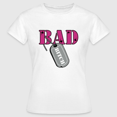 Bad Bitch Fb - Frauen T-Shirt