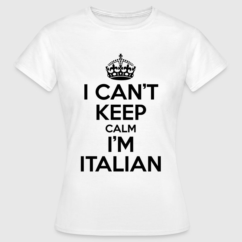 I can't keep calm i'm Italian - Camiseta mujer