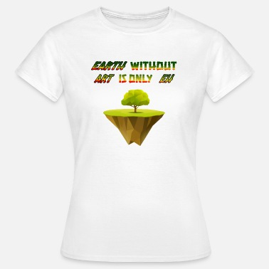 Essential Wear earth without ART Planet Nature Design Museum - Women's T-Shirt