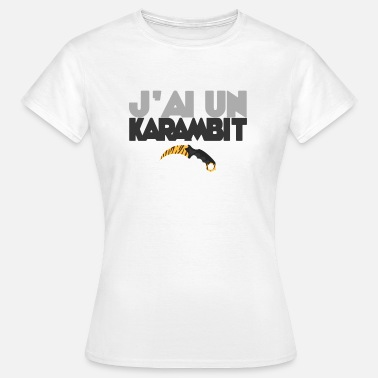 Counter Strike I have a karambit - Women's T-Shirt