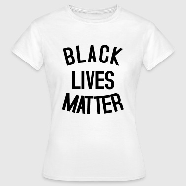 Black-power BLACK LIVES MATTER - Dame-T-shirt