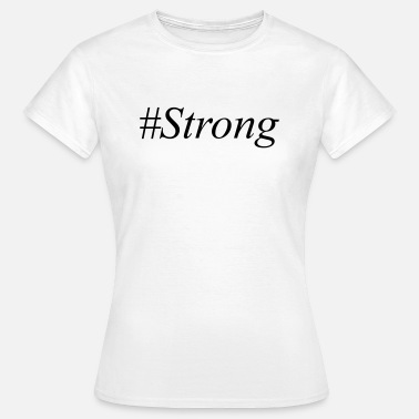 Stronger Strong - T-skjorte for kvinner