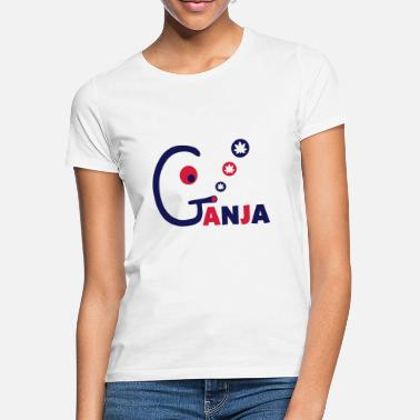 Ganja Smoking Ganja - Women's T-Shirt