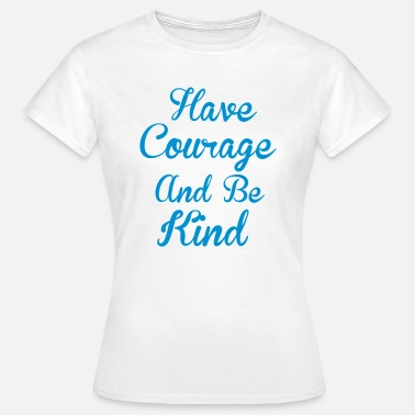 Courage Courage - T-shirt dam