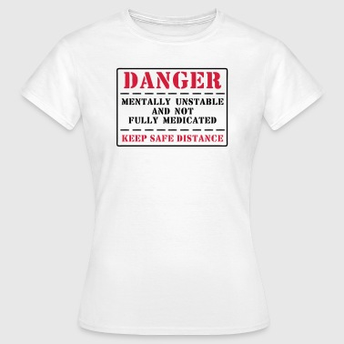 danger - Frauen T-Shirt
