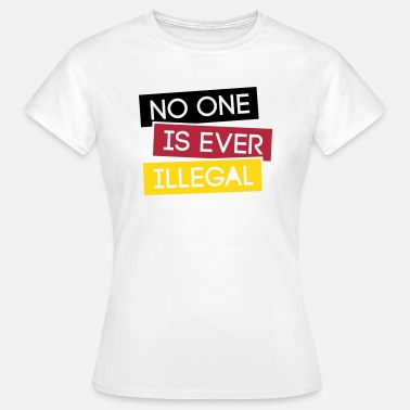 Kein Mensch Ist Illegal No one is illegal 3C - Frauen T-Shirt