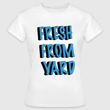 fresh from yard - Women's T-Shirt