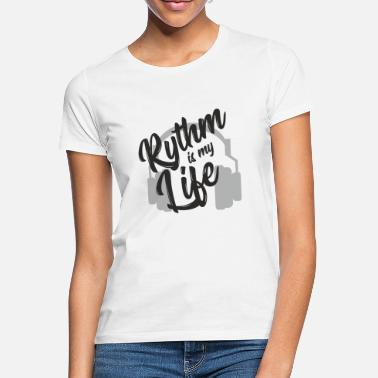 Tonarm Rhythm is my life - Rhythm & Music Gift - T-skjorte for kvinner