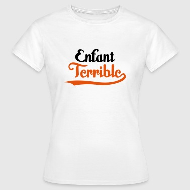 Enfant Terrible - Bürgerschreck - Women's T-Shirt