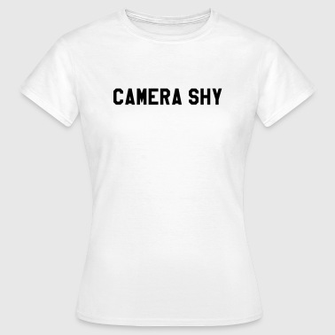 Shy Camera shy - Women's T-Shirt