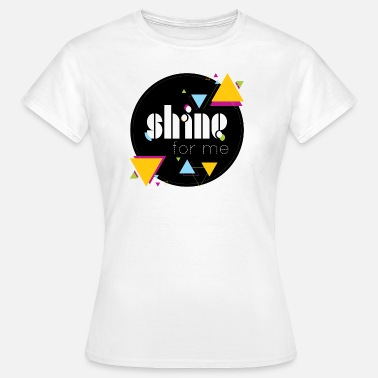 Shinee shinee - shine for me - Frauen T-Shirt