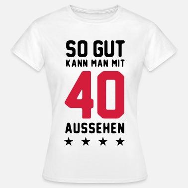 Suchbegriff Lustige 40 Geburtstag T Shirts Online Bestellen