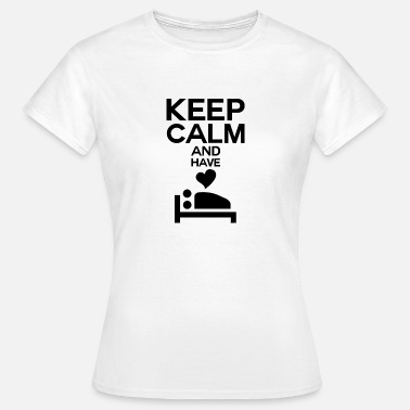 Bedroom Keep calm and have sex bedroom - Women's T-Shirt