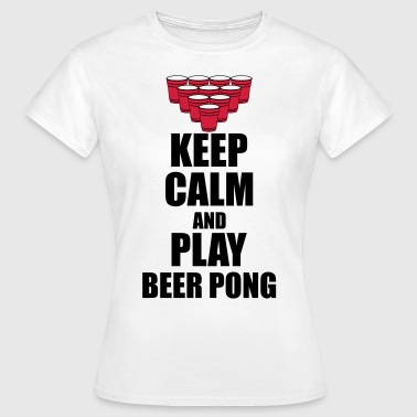 Keep calm and beer pong - Women's T-Shirt