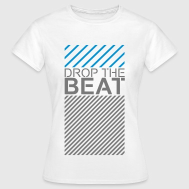 DROP THE BEAT Dubstep Acid Techno Tech House - Frauen T-Shirt