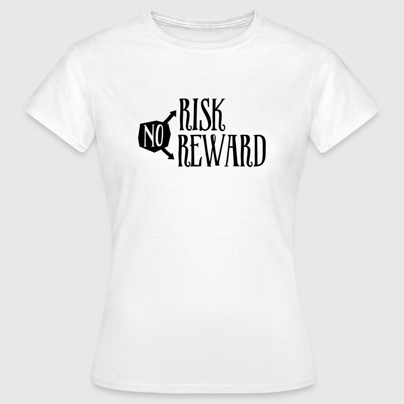No Risk No Reward - Women's T-Shirt