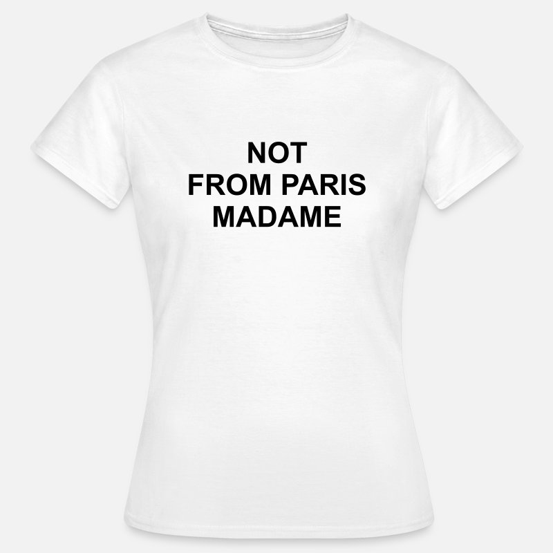 T-Shirts - Not from paris madame - Vrouwen T-shirt wit
