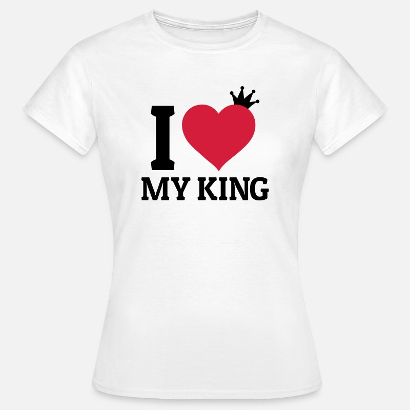 King Queen T-shirts - I love my King - T-shirt Femme blanc