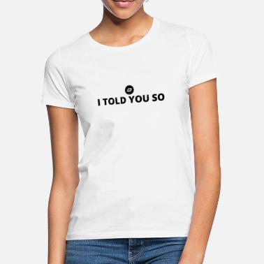 i told you said crypto warn DASH crypto crypto - Women's T-Shirt