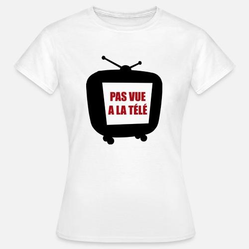 Pas Vue A La Tele T Shirt Femme Spreadshirt