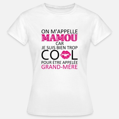 Mamour on m'appelle mamou - T-shirt Femme