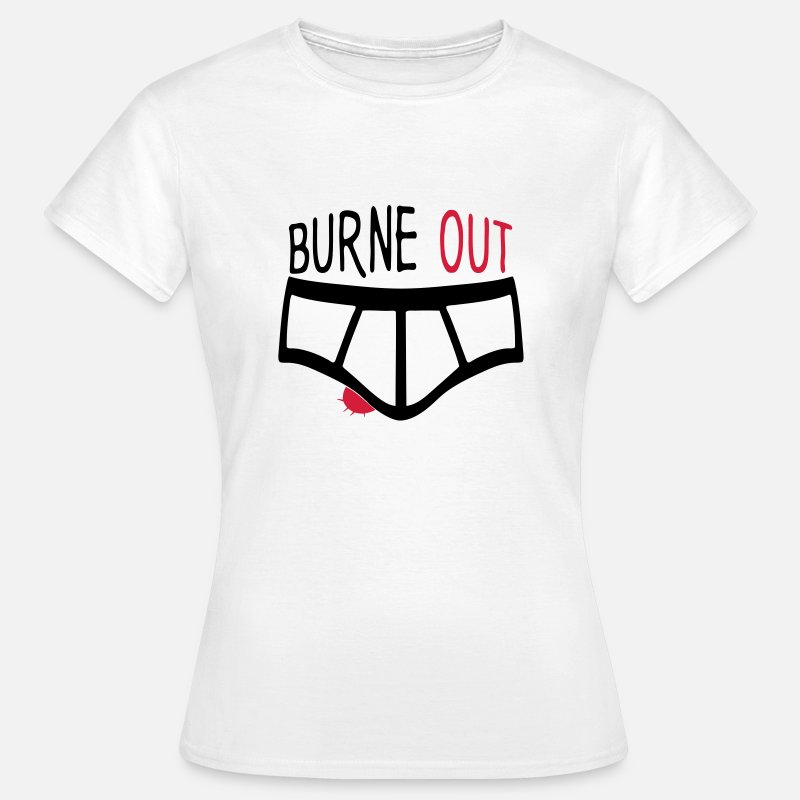 Burnout T-shirts - burne out burnout slip citation couille - T-shirt Femme blanc