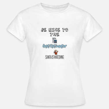 Costs Be nice to the cost estimator Santa is watching - Women's T-Shirt