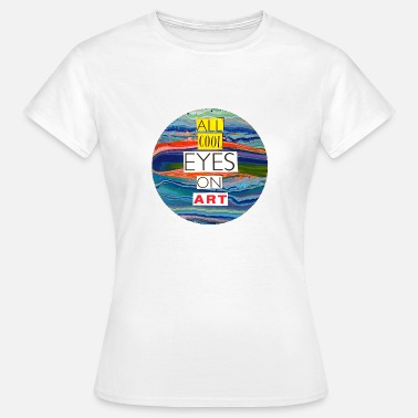 Arthawk all cool eyes on Art - Women's T-Shirt
