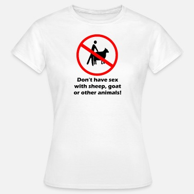 Sex Goat Funny T-shirt, no sex with animals - Women's T-Shirt