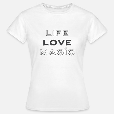Magic Life Love Magic - Camiseta mujer