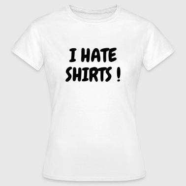 Ka7w108 Nice Child Funny Comic Laugh Design Gift Joke Fun Cool Vintage Celebration Christmas I hate shirts ! - Women's T-Shirt