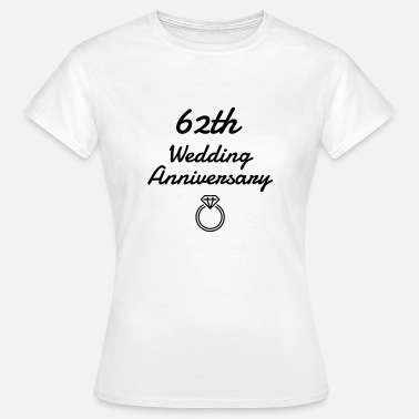 Wedding Marriage 62 - Birthday Wedding - Marriage - Love - Vrouwen T-shirt