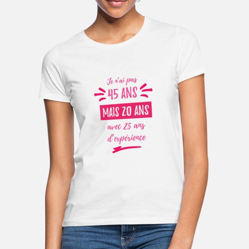 Verjaardag 45 Vrouw T Shirts Online Bestellen Spreadshirt