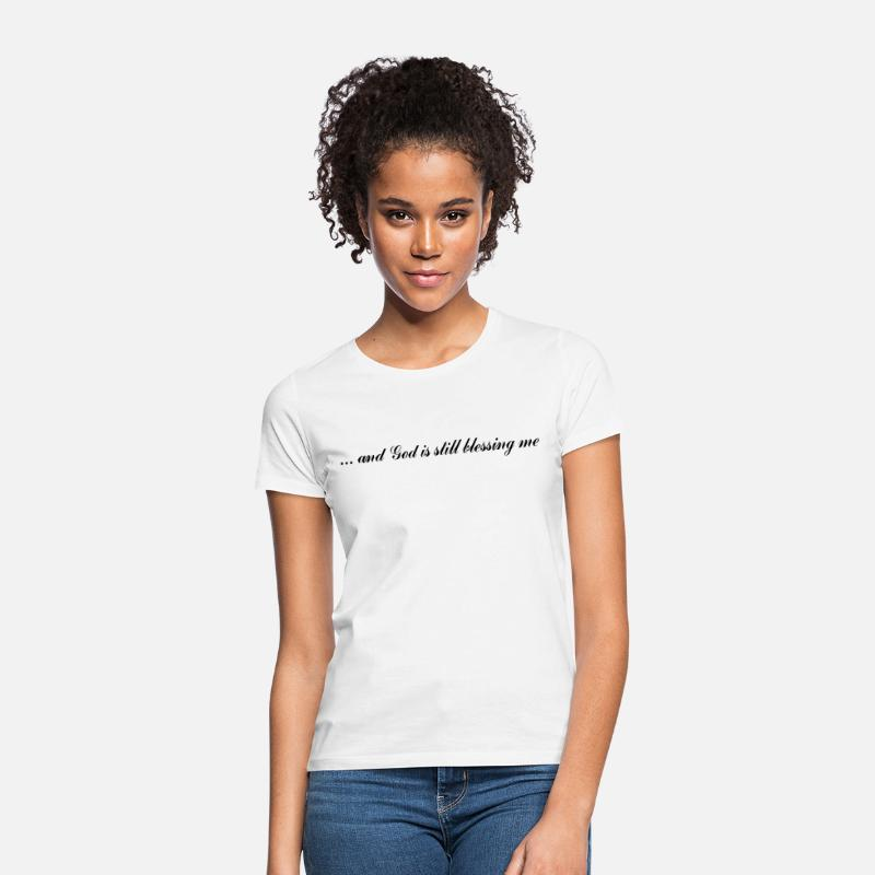 T-Shirts - And God is still blessing me - Vrouwen T-shirt wit