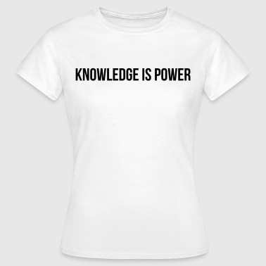knowledge is power - Koszulka damska