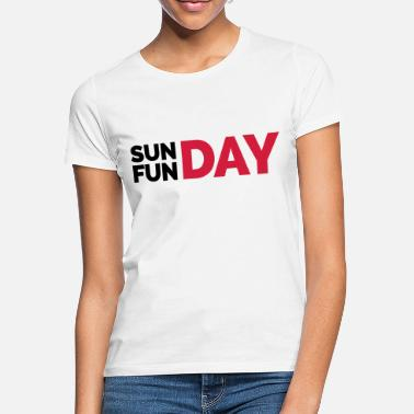 Sunday Funday Sunday Funday  - T-shirt dame