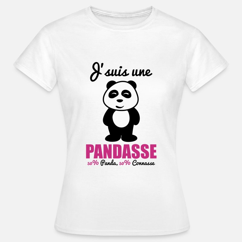Citations T-shirts - J'suis une pandasse, panda, connasse - T-shirt Femme blanc