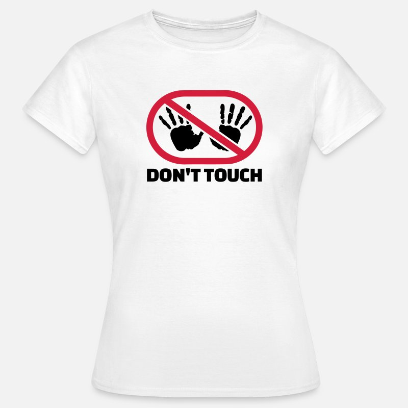 Verboten T-Shirts - Don't touch - Vrouwen T-shirt wit